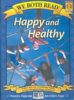 Happy and healthy /  by Sindy McKay. - by Sindy McKay.