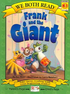 Frank and the giant /  by Dev Ross ; illustrated by Larry Reinhart. - by Dev Ross ; illustrated by Larry Reinhart.