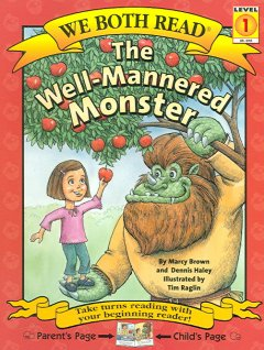 The well-mannered monster /  by Marcy Brown and Dennis Haley ; illustrated by Tim Raglin. - by Marcy Brown and Dennis Haley ; illustrated by Tim Raglin.