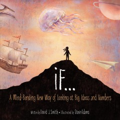 If... : a mind-bending new way of looking at things - written by David J. Smith ; illustrated by Steve Adams.