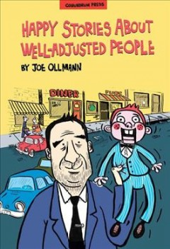 Happy stories about well-adjusted people - by Joe Ollmann.