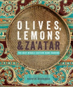 Olives, lemons & za'atar : the best Middle Eastern home cooking - Rawia Bishara.