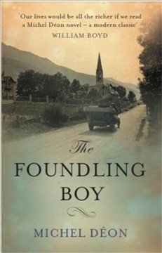 The foundling boy - by Michel Déon ; translated from the French by Julian Evans.