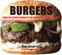 Burgers - Paul Gayler ; photography by Gus Filgate.