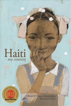 Haiti my country : poems - by Haitian schoolchildren ; illustrated by Rogé ; translated by Solange Messier.