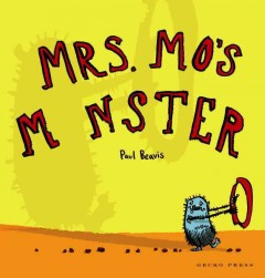 Mrs. Mo's monster - Paul Beavis.