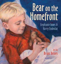 Bear on the homefront - Stephanie Innes & Harry Endrulat ; art by Brian Deines.