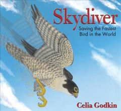 Skydiver : saving the fastest bird in the world - Celia Godkin.