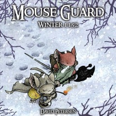 Mouse Guard Volume 2, Winter 1152 /  story & art by David Petersen.