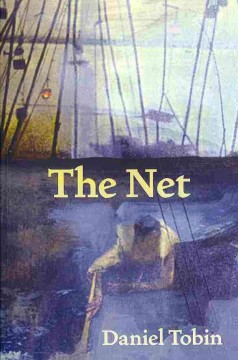 The net : poems - by Daniel Tobin.