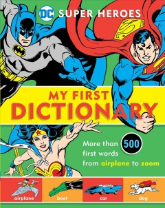 My first dictionary - written by Michael Robin ; illustrators, Jack Abel, Murphy Anderson, Ross Andru, Dick Ayers, John Beatty, Tex Blaisdell, Wayne Boring, Rich Buckler, John Byrne, John Calnan [and 38 others].