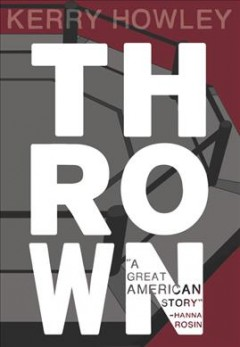 Thrown - Kerry Howley.