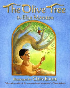 The olive tree - by Elsa Marston ; illustrated by Claire Ewart.