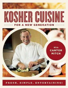 Kosher cuisine for a new generation - Cantor, Mitch.