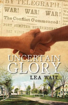 Uncertain glory - by Lea Wait.