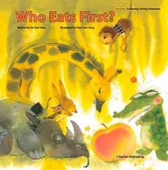 Who eats first? /  written by Ae-hae Yoon ; illustrated by Hae-won Yang. - written by Ae-hae Yoon ; illustrated by Hae-won Yang.