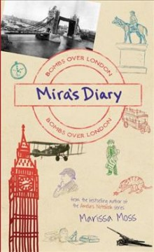 Mira's Diary : bombs over London - by Marissa Moss.