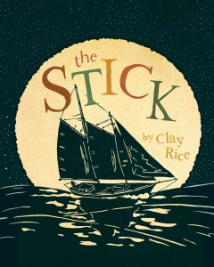 The stick - by Clay Rice.
