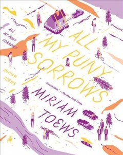 All my puny sorrows - Miriam Toews.