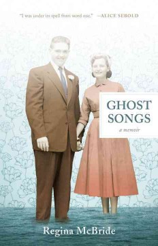Ghost Songs : A Memoir