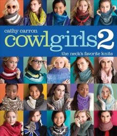Cowl Girls : The Neck's Favorite Knits