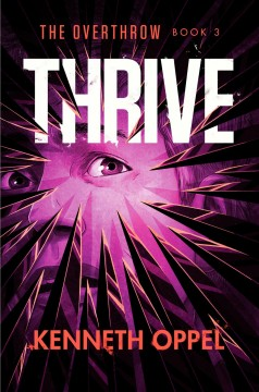 Thrive /  Kenneth Oppel. - Kenneth Oppel.