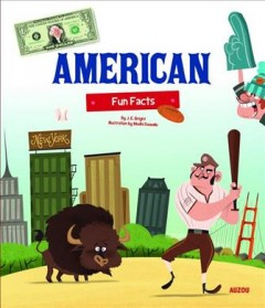 American fun facts /  by J.E. Bright ; illustrations by Medhi DeWalle. - by J.E. Bright ; illustrations by Medhi DeWalle.