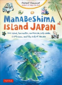 Manabeshima Island Japan : One Island, Two Months, One Minicar, Sixty Crabs, Eighty Bites and Fifty Shots of Shochu