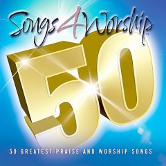 Songs 4 worship 50 : 50 greatest praise and worship songs.