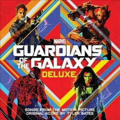 Guardians of the galaxy : [songs from the motion picture] / original score by Tyler Bates - original score by Tyler Bates