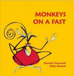Monkeys on a fast : Karadi tales / text, Kaushik Viswanath ; illustrations, Shilpa Ranade. - text, Kaushik Viswanath ; illustrations, Shilpa Ranade.