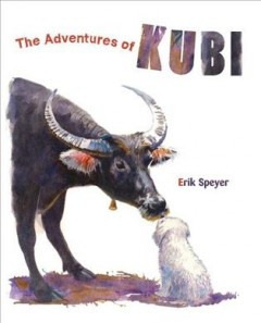 The adventures of Kubi /  Erik Speyer. - Erik Speyer.