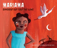 Mariama : different but just the same / Jerónimo Cornelles & Nívola Uyá ; English translation by Jon Brokenbrow. - Jerónimo Cornelles & Nívola Uyá ; English translation by Jon Brokenbrow.