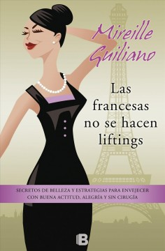 Las francesas no se hacen lifting - French Women don't get Face Lift