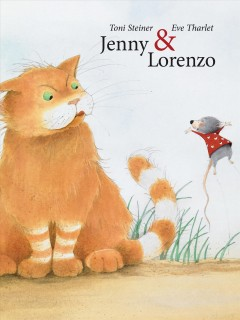 Jenny & Lorenzo - written by Toni Steiner ; with pictures by Eve Tharlet ; translated by Kathryn Bishop.