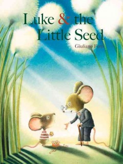 Luke & the little seed /  Giuliano Ferri. - Giuliano Ferri.