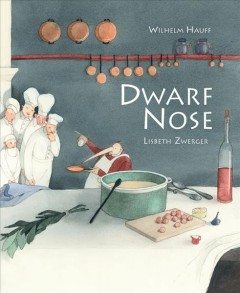 Dwarf nose /  Wilhelm Hauff ; illustrated by Lisbeth Zwerger ; translated from the German by Anthea Bell. - Wilhelm Hauff ; illustrated by Lisbeth Zwerger ; translated from the German by Anthea Bell.