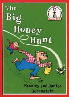 The big honey hunt,  by Stanley and Janice Berenstain. - by Stanley and Janice Berenstain.
