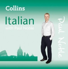 Collins Italian with Paul Noble /  Paul Noble. - Paul Noble.