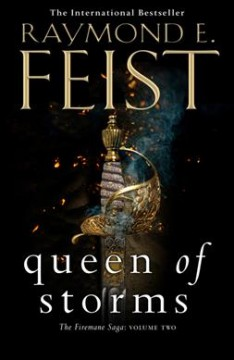 Queen of storms /  Raymond E. Feist.