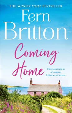 Coming Home : An Uplifting Feel Good Novel With Family Secrets at Its Heart.