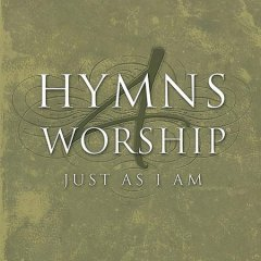 Hymns 4 worship : just as I am.