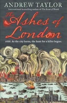 The ashes of London /  Andrew Taylor. - Andrew Taylor.