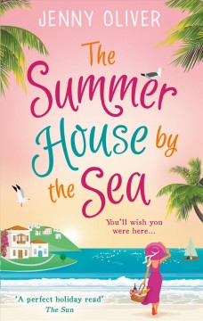 The summer house by the sea /  Jenny Oliver.