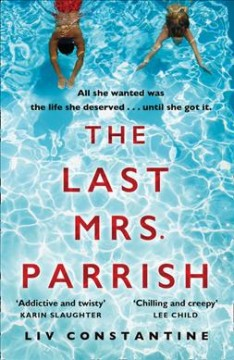 The last Mrs. Parrish : a novel / Liv Constantine. - Liv Constantine.