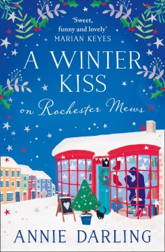 A winter kiss on Rochester Mews /  Annie Darling.