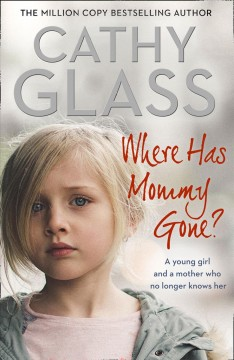 Where has mommy gone? /  Cathy Glass.