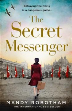 The secret messenger /  Mandy Robotham.