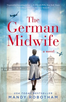 The German midwife /  Mandy Robotham. - Mandy Robotham.