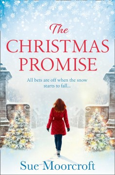 The Christmas promise : your perfect festive treat! / Sue Moorcroft.